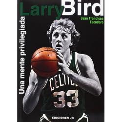 Larry Bird. Una mente privilegiada (Baloncesto para leer)