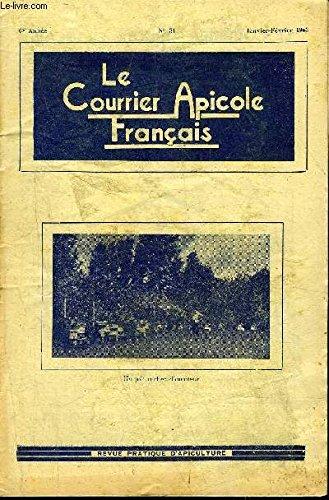 LE COURRIER APICOLE FRANCAIS N°31 JANV.FEV. 1953 - mes débuts en apiculture - pour débarrasser les rayons des moisissures qui les recouvrent - pour empecher la cire de coller - placement de la cire gaufrée - lutte contre la teigne etc.
