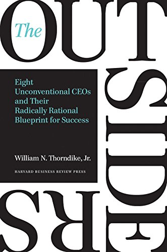 The Outsiders: Eight Unconventional CEOs and Their Radically Rational Blueprint for Success par William N. Thorndike