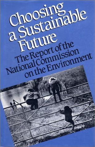 choosing-a-sustainable-future-the-report-of-the-national-commission-on-the-environment-by-world-wild