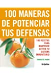 https://libros.plus/100-maneras-de-potenciar-tus-defensas-100-recetas-para-mantener-activo-tu-sistema-inmunitario/