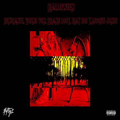 (Halloween (feat. Renisance, Young Von, Frank Loot, Dat Boi T & Mookie Jones) [Explicit])