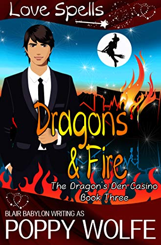 Dragons and Fire: A Witches and Dragons Paranormal Romance (Dragon's Den Casino Book 3) (English Edition)