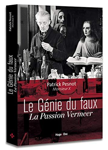 Le génie du faux La passion Vermeer par Patrick Pesnot