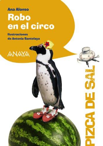 Robo en el circo (Literatura Infantil (6-11 Años) - Pizca De Sal) por Ana Alonso