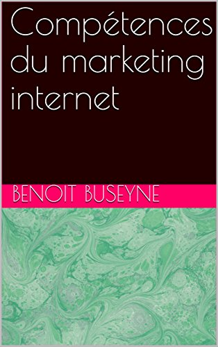 Compétences du marketing internet par benoit buseyne