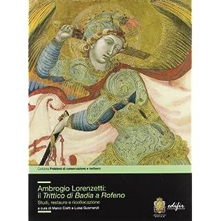 Ambrogio Lorenzetti: il trittico di Badia a Rofeno. Studi, restuaro e ricollocazione
