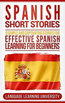 Ebooks Spanish Short Stories: 9 Simple and Captivating Stories for Effective Spanish Learning for Beginners Descargar PDF