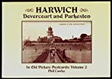 Harwich, Dovercourt and Parkeston: v. 2: In Old Picture Postcards