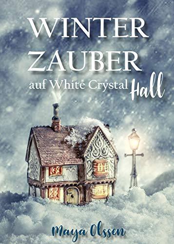 Winterzauber auf White Crystal Hall: Weihnachtsroman (Religiöse Weihnachten Spielt)