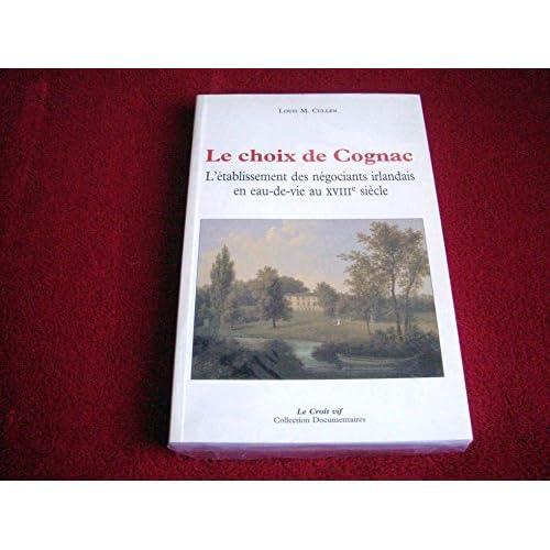 Le choix de Cognac : L'établissement des négociants irlandais en eau-de-vie au XVIIIe siècle