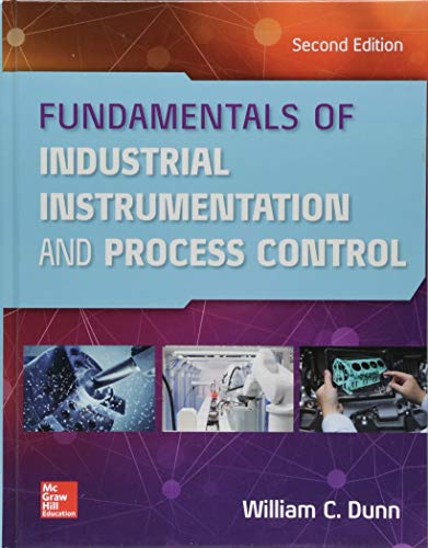 Fundamentals of Industrial Instrumentation and Process Control, Second Edition por William Dunn