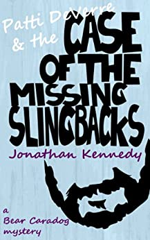 The Case of the Missing Slingbacks (Bear Caradog Mysteries Book 1) by [Kennedy, Jonathan]