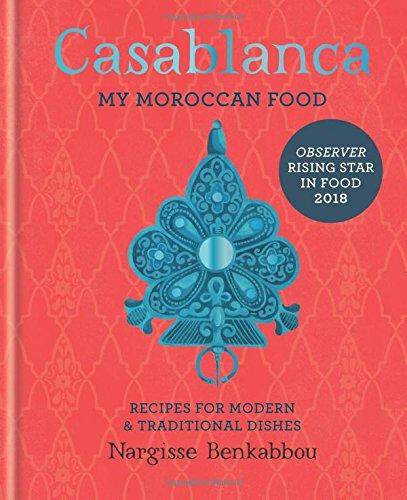 Casablanca: My Moroccan Food por Nargisse Benkabbou