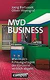 'Mad Business: Was in den Führungsetagen der Konzerne wirklich abgeht' von Joerg Bartussek