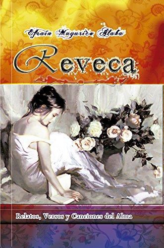 Reveca: Relatos, versos y canciones del alma por Efraín  Muyurico Alaka