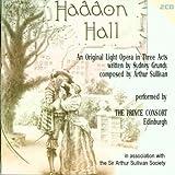 Sullivan: Haddon Hall - Light Opera in Three Acts