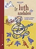 Le luth andalou / un conte musical de Claude Clément   Clément, Claude (1946-....). Auteur