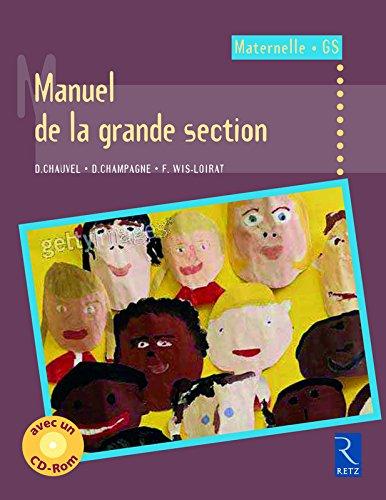 Manuel de la grande section : Cycle des apprentissages fondamentaux, Maternelle GS (1CD audio) par Denise Chauvel, Isabelle Lagoueyte, Danièle Champagne, Françoise Wis-Loirat