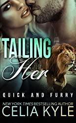 Tailing Her (Quick & Furry) (Volume 2) by Celia Kyle (2015-02-26)