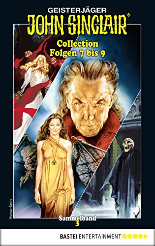 John Sinclair Collection 3 - Horror-Serie: Folgen 7 bis 9 in einem Sammelband (John Sinclair Classics Collection)