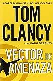 Vector de amenaza (Spanish Edition) by Tom Clancy (2014-03-04)