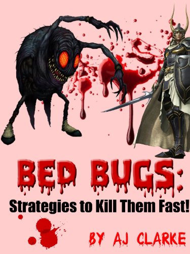 Bed Bugs: Strategies to Kill Them Fast! (English Edition)