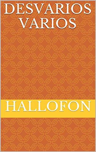 Desvarios Varios por Hallofon
