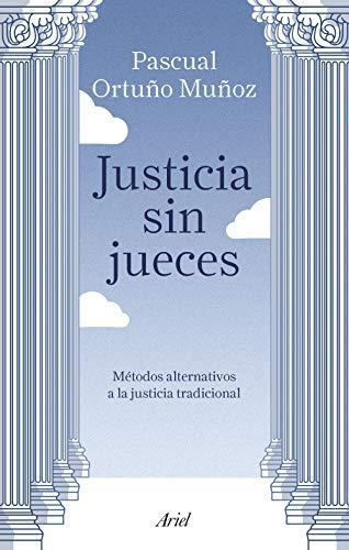 Justicia sin jueces de [Ortuño Muñoz, José Pascual]