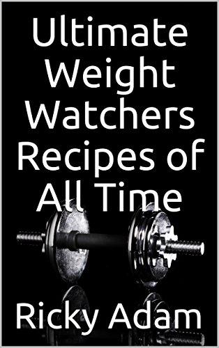 weight-watchers-ultimate-weight-watchers-recipes-of-all-time-weight-watchers-cookbook-weight-watcher
