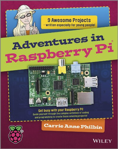 Adventures In Raspberry Pi (Adventures In ...) (English Edition)