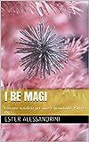 I Re Magi: Canzone natalizia per voce e pianoforte. Parti e mp3
