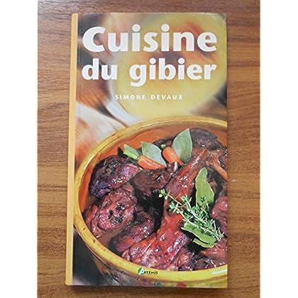 Cuisine du gibier Les marinades Les sauces Les accompagnements / Devaux, S / Réf49601