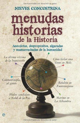 Menudas historias de la historia (Historia Divulgativa) (Spanish Edition)