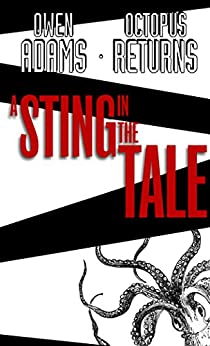 Octopus Returns: A Sting in the Tale by [Adams, Owen]