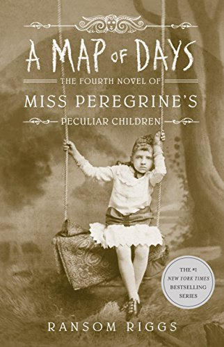 A Map of Days: Miss Peregrine's Peculiar Children Book 4