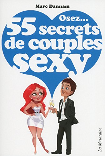 Osez 55 secrets de couples sexy