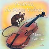 Frederico, the Mouse Violinist by Mayra Calvani (2010-11-18)