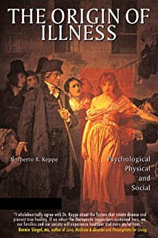 The Origin of Illness: Psychological, Physical and Social de [Keppe, Norberto R.]