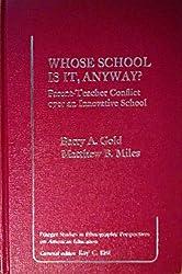 Whose School is it Anyway?: Parent-Teacher Conflict Over an Innovative School (Praeger special studies)