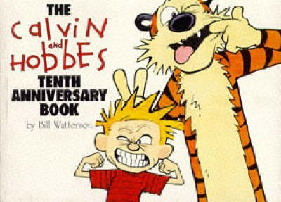 [The Calvin and Hobbes Tenth Anniversary Book] (By: Bill Watterson) [published: November, 1999]