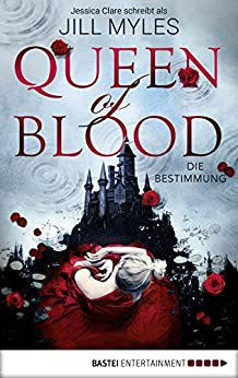 Queen of Blood: Die Bestimmung. Roman