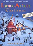 Look-Alikes Christmas: The More You Look, the More You See! by Joan Steiner (2003-10-01) - Joan Steiner