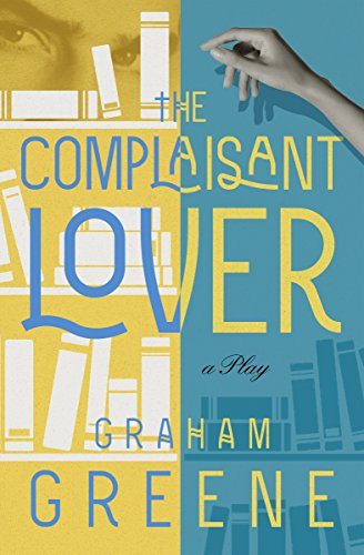 The Complaisant Lover: A Play (English Edition) por Graham Greene