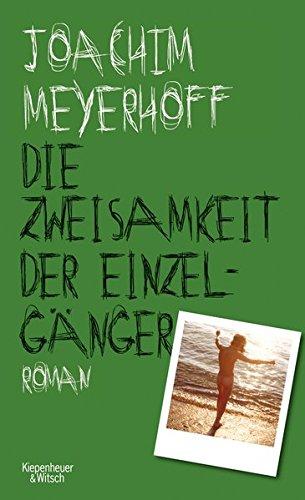 Die Zweisamkeit der Einzelgänger: Roman (Alle Toten fliegen hoch)
