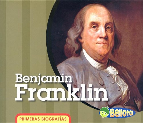 Benjamin Franklin (Primeras Biografias/ First Biographies) por Cassie Mayer