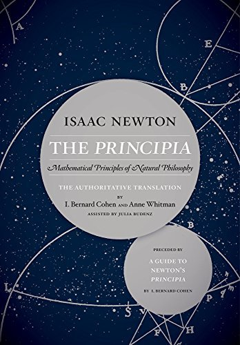 The Principia: The Authoritative Translation and Guide: Mathematical Principles of Natural Philosophy by Isaac Newton (2016-02-05)
