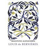 [(Imagining Alexandria: Poems in Memory of C.P. Cavafy)] [ By (author) Louis de Bernieres ] [September, 2013] - Louis de Bernieres