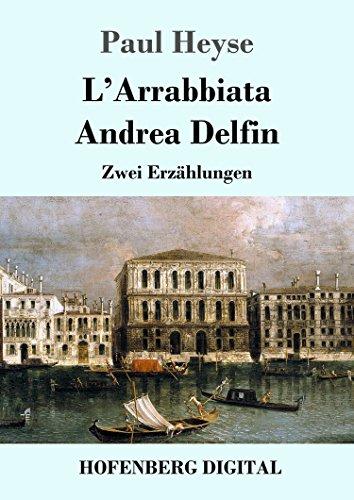 L'Arrabbiata / Andrea Delfin: Zwei Erzählungen