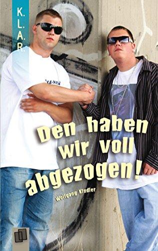 Den haben wir voll abgezogen! (K.L.A.R.-Taschenbuch) (German ...